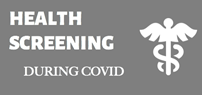 HEALTH SCREENING DURING COVID BUTTON WITH A MEDICAL STAFF ON IT.